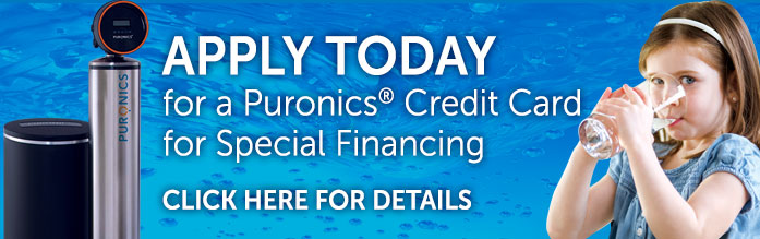 Click here to apply today for a Puronics Credit Card for special financing