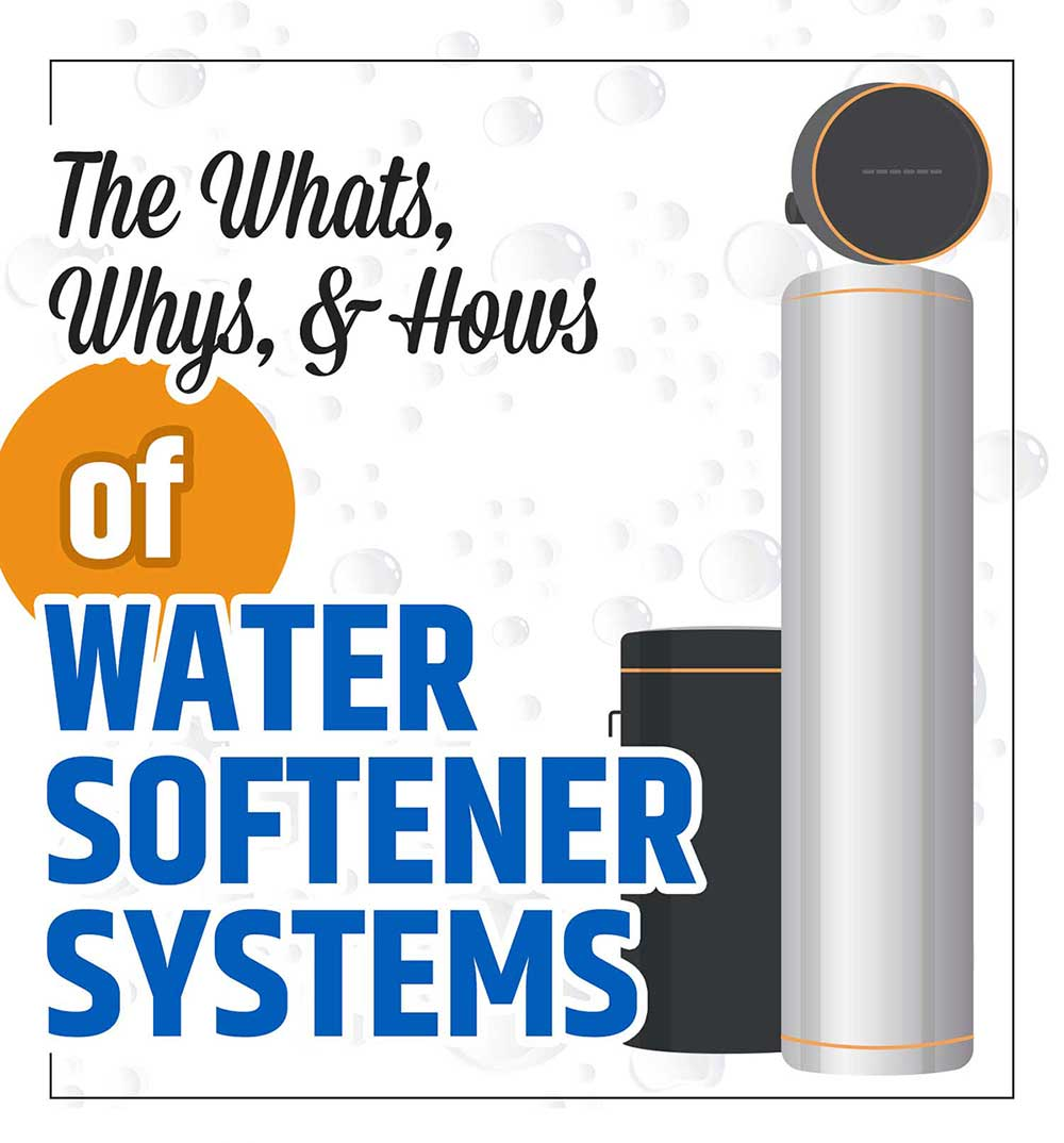 the whys whats and hows of water softener systems